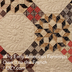 Why Early American Feminists Owe it to the French Link