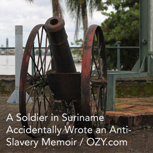 A Soldier in Suriname Accidentally Wrote an Anti-Slavery Memoir Link